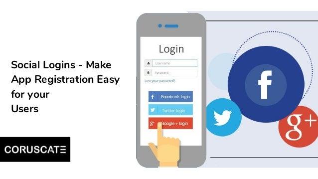 Social Logins - Make App Registration Easy for your Users