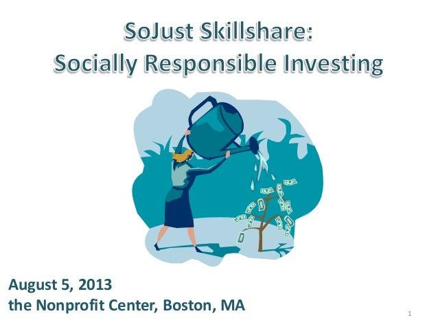 1 August 5, 2013 the Nonprofit Center, Boston, MA