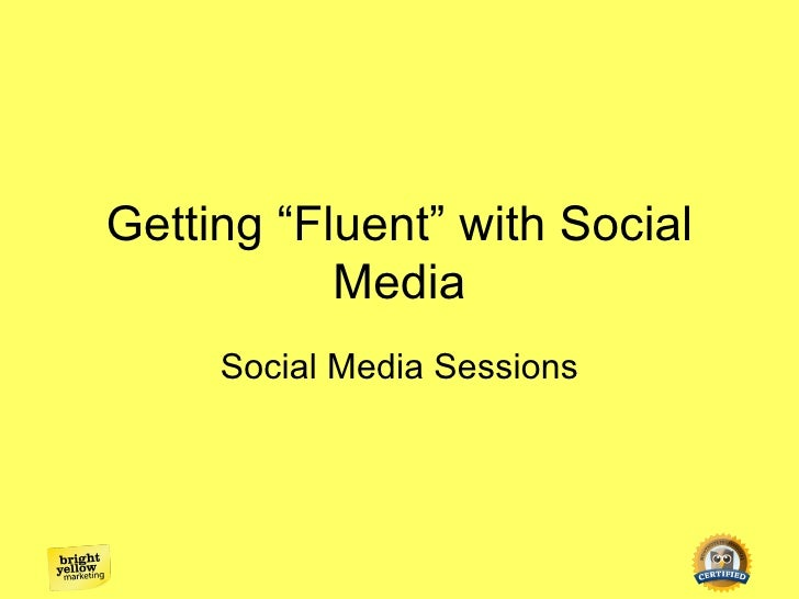 """Getting """"Fluent"""" with Social           Media     Social Media Sessions"""