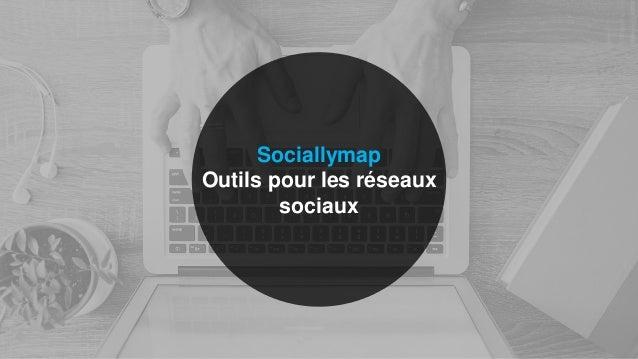Sociallymap Outils pour les réseaux sociaux