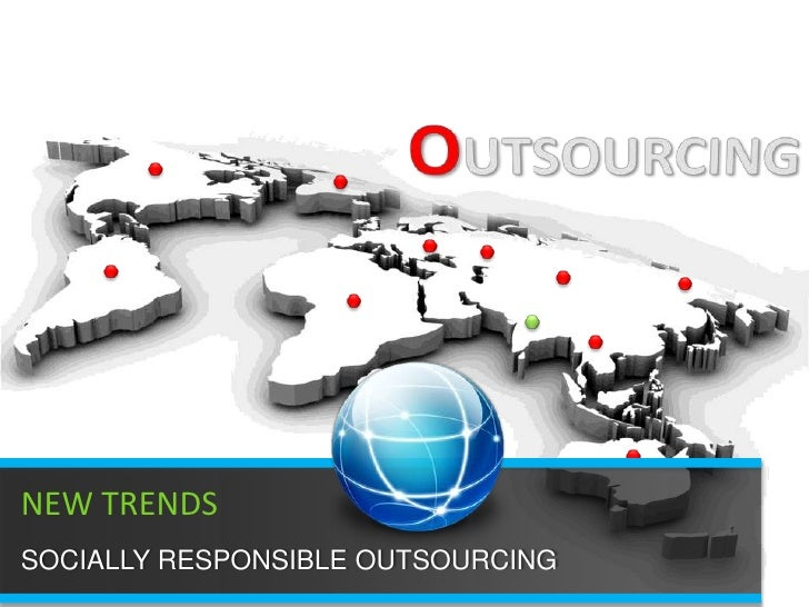 OUTSOURCINGIT OUTSOURCINGAPPLICATION DEVELOPMENTNEW TRENDSSOCIALLY RESPONSIBLE OUTSOURCING