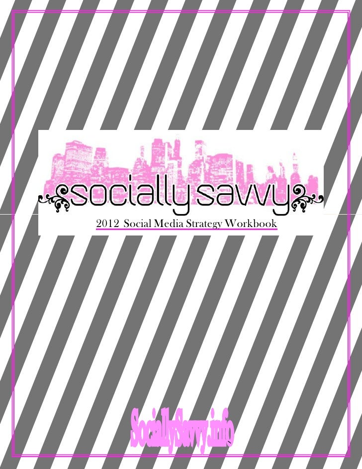 2012 Social Media Strategy Workbook      Social ySavvy.info