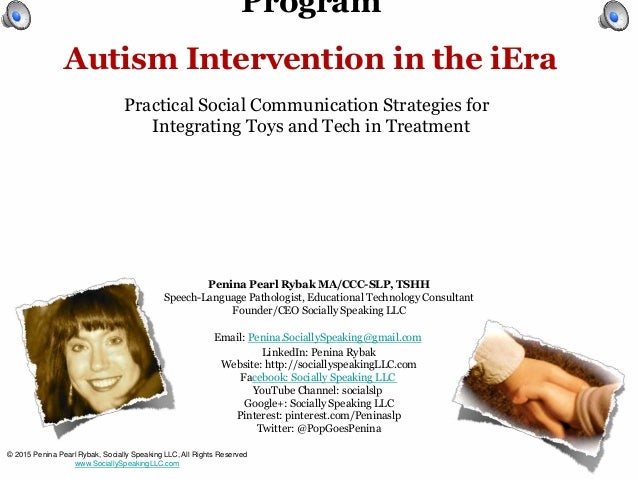 Program Autism Intervention in the iEra Practical Social Communication Strategies for Integrating Toys and Tech in Treatme...