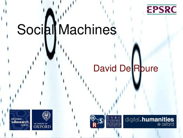 David De RoureSocial Machines