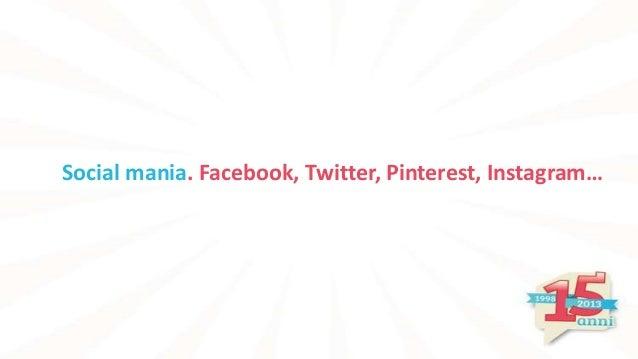 Social mania. Facebook, Twitter, Pinterest, Instagram…