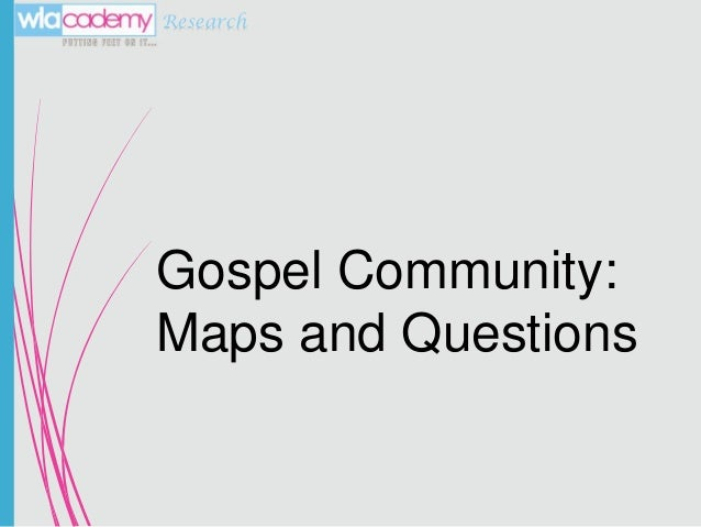 Research  Gospel Community: Maps and Questions