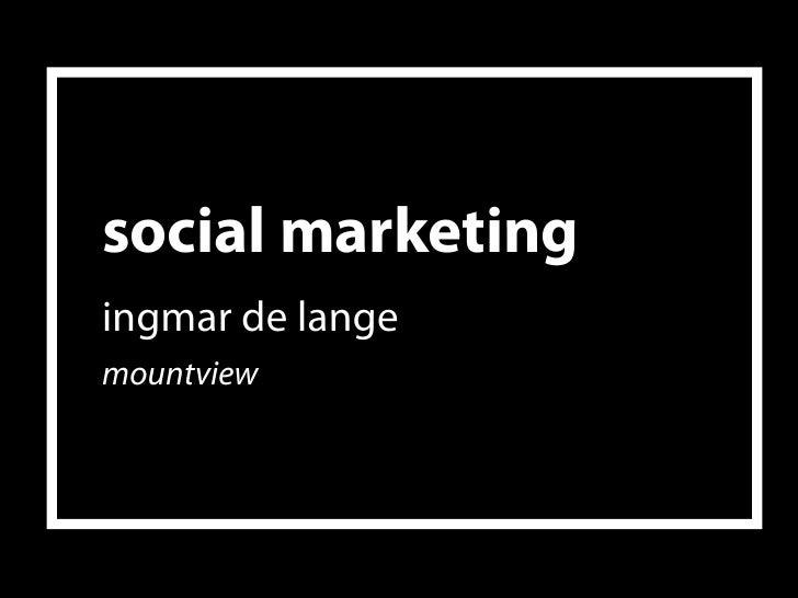 social marketing ingmar de lange mountview                        1