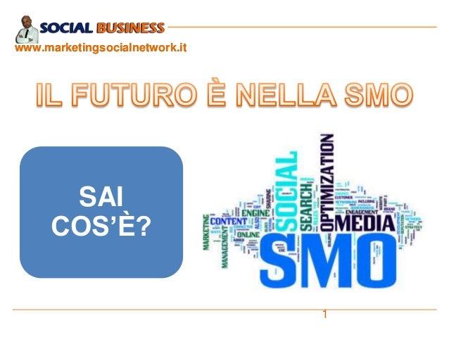 www.marketingsocialnetwork.it  SAI COS'È? 1