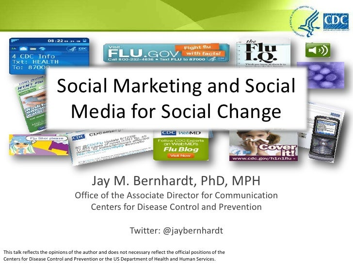 Social Marketing and Social Media for Social Change<br />Jay M. Bernhardt, PhD, MPH<br />Office of the Associate Director ...