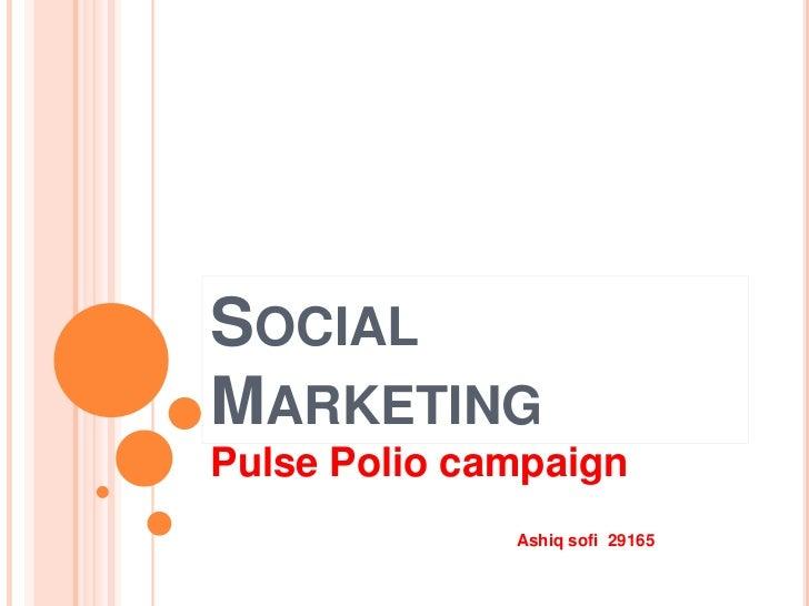 SOCIALMARKETINGPulse Polio campaign              Ashiq sofi 29165