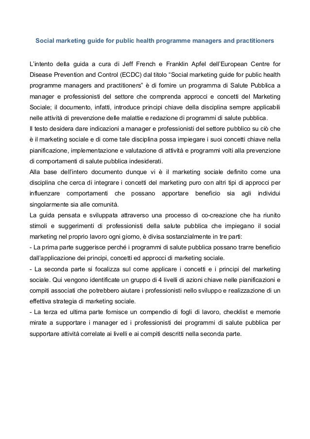 Social marketing guide for public health programme managers and practitioners L'intento della guida a cura di Jeff French ...