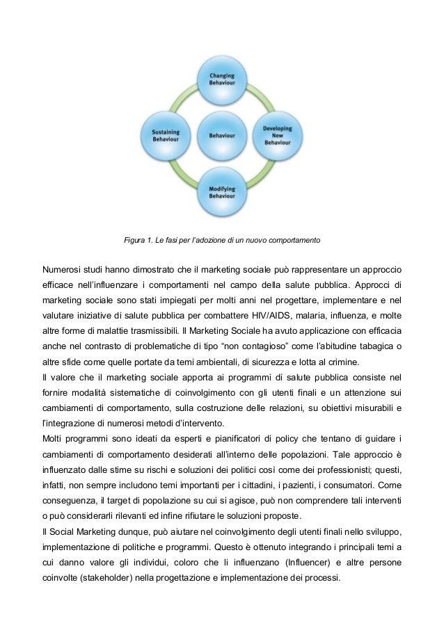 Figura 1. Le fasi per l'adozione di un nuovo comportamento Numerosi studi hanno dimostrato che il marketing sociale può ra...