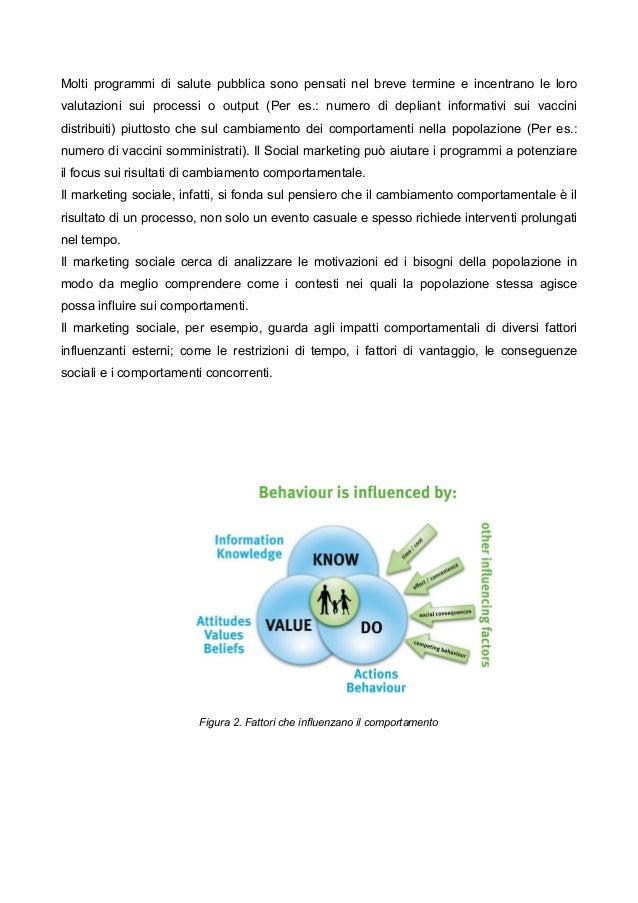 Molti programmi di salute pubblica sono pensati nel breve termine e incentrano le loro valutazioni sui processi o output (...