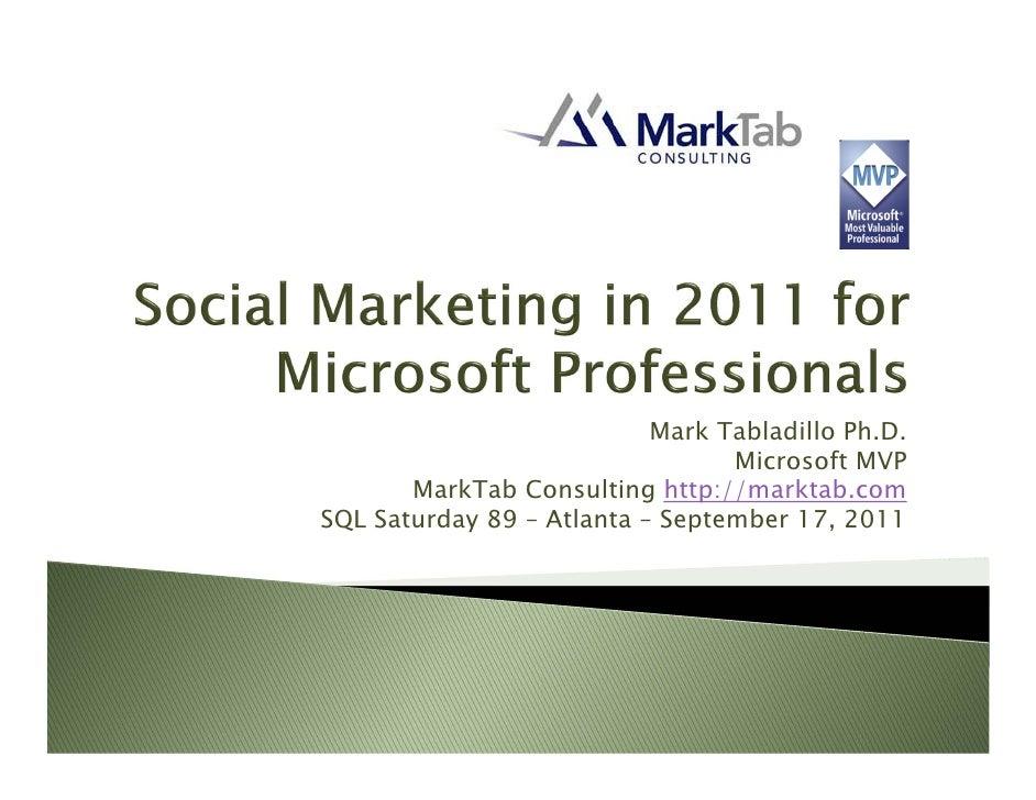 Mark Tabladillo Ph.D.                                 Microsoft MVP       MarkTab Consulting http://marktab.comSQL Saturda...