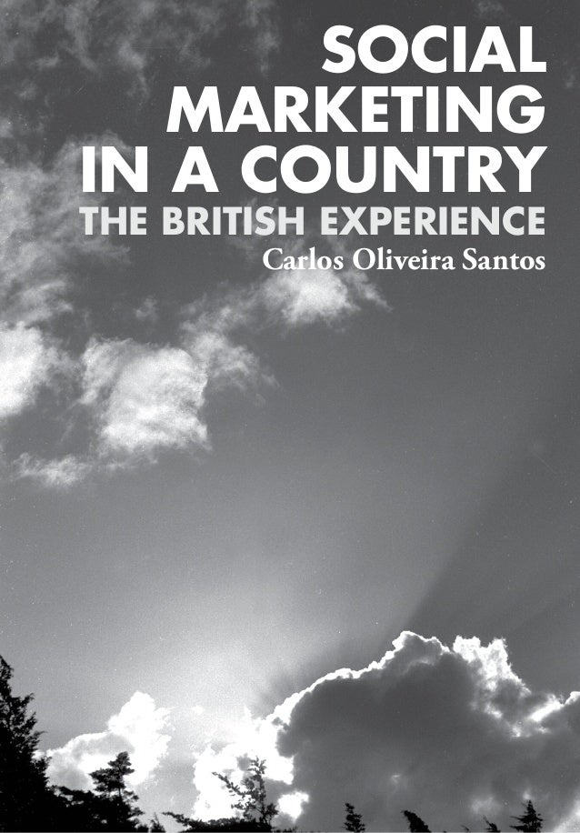 SOCIAL MARKETING IN A COUNTRY THE BRITISH EXPERIENCE Carlos Oliveira Santos