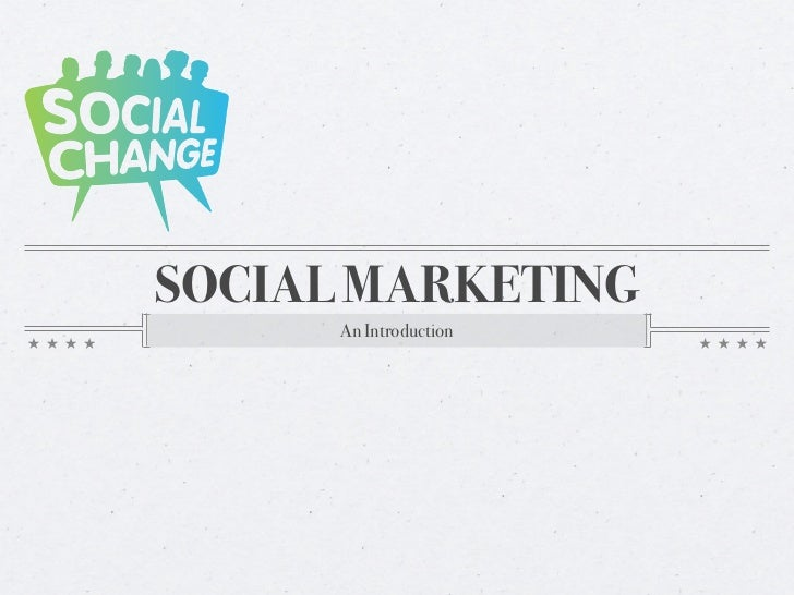 SOCIAL MARKETING      An Introduction