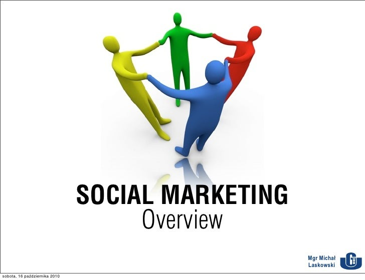 1                                SOCIAL MARKETING                                     Overview                            ...