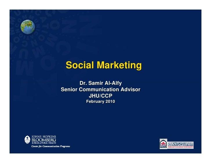 Strategic Marketing Planning Process Dr. Samir Al-Alfy Senior Communication Advisor JHU/CCP February 2010 [email_address]