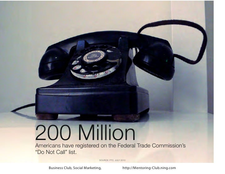 """200 MillionAmericans have registered on the Federal Trade Commission's""""Do Not Call"""" list.                                 ..."""