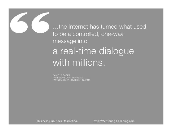 """""""           …the Internet has turned what used            to be a controlled, one-way            message into            a..."""