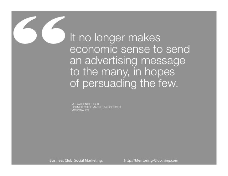 """""""           It no longer makes            economic sense to send            an advertising message            to the many,..."""