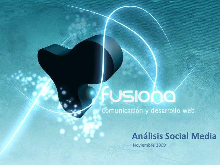 Análisis Social Media<br />Noviembre 2009<br />