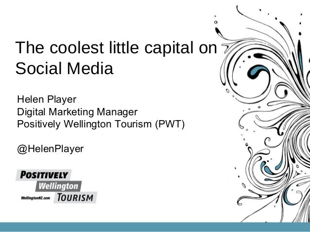 The coolest little capital onSocial MediaHelen PlayerDigital Marketing ManagerPositively Wellington Tourism (PWT)@HelenPla...