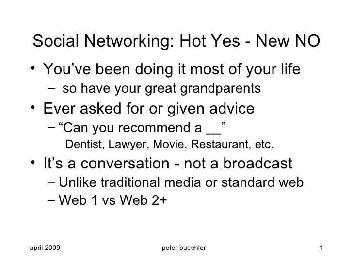 Social Networking: Hot Yes - New NO <ul><li>You've been doing it most of your life </li></ul><ul><ul><li>so have your grea...