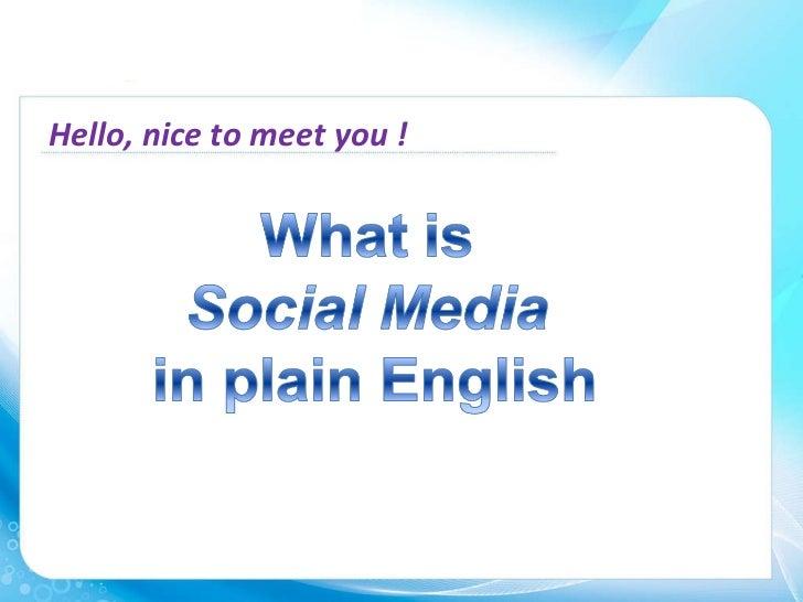 <ul><li>Hello, nice to meet you !  </li></ul>