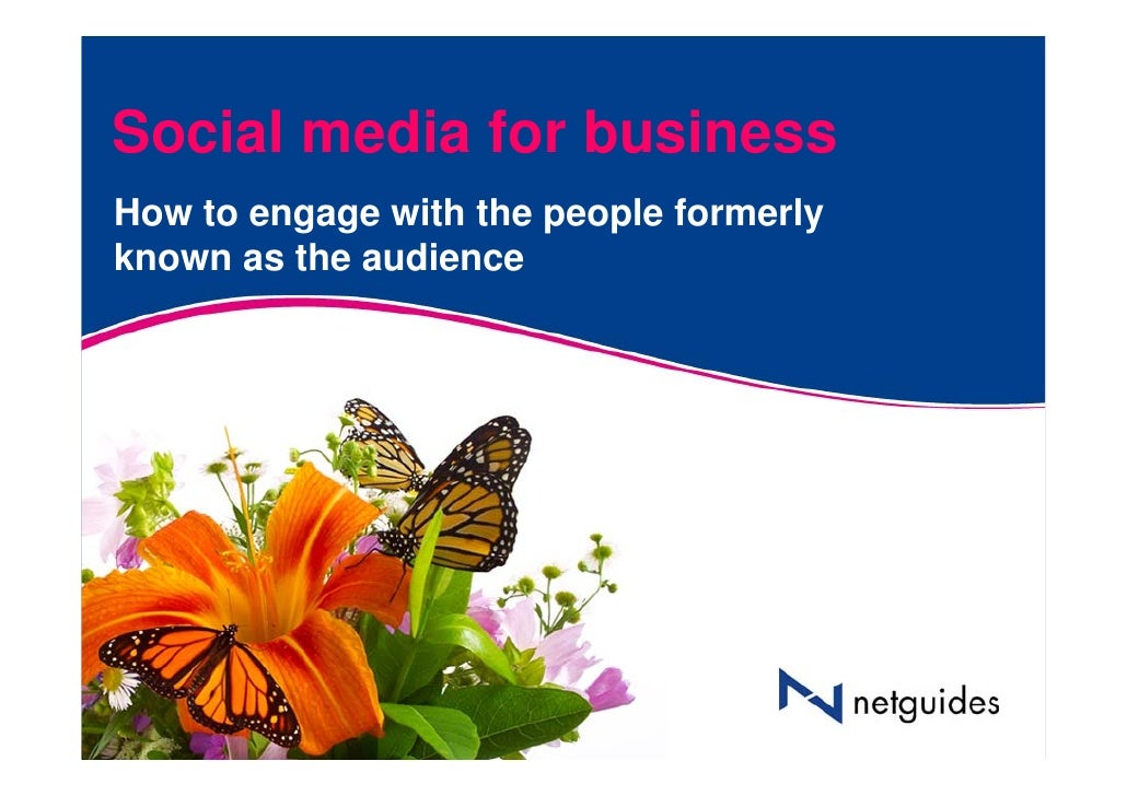 Social media for business How to engage with the people formerly known as the audience