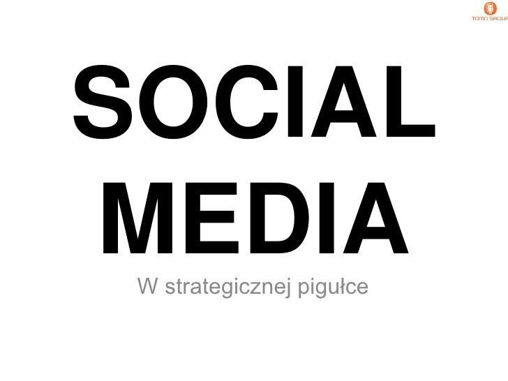 SOCIAL MEDIA<br />W strategicznej pigułce<br />
