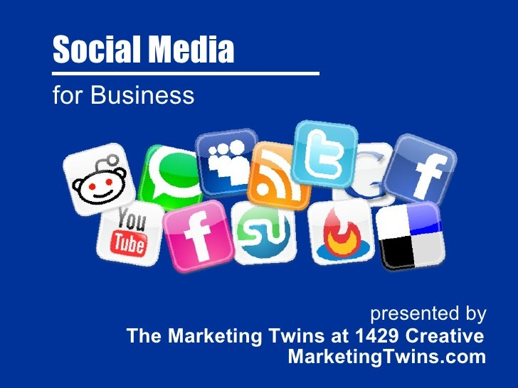 Social Media presented by The Marketing Twins at 1429 Creative MarketingTwins.com for Business