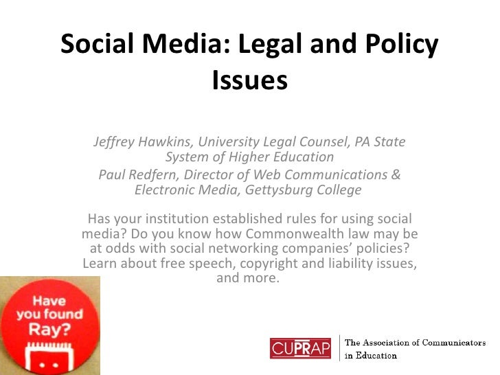 Social Media: Legal and Policy Issues<br />Jeffrey Hawkins, University Legal Counsel, PA State System of Higher Education<...