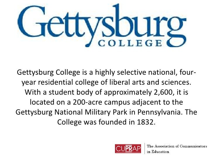 Gettysburg College is a highly selective national, four-year residential college of liberal arts and sciences. With a stud...