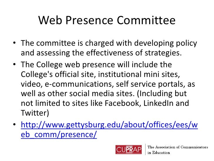 Web Presence Committee<br />The committee is charged with developing policy and assessing the effectiveness of strategies....