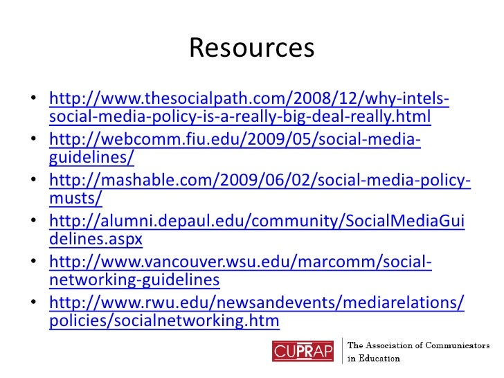Resources<br />http://www.thesocialpath.com/2008/12/why-intels-social-media-policy-is-a-really-big-deal-really.html<br />h...