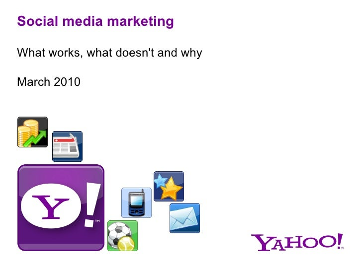 Social media marketing What works, what doesn't and why  <ul><li>March 2010 </li></ul>