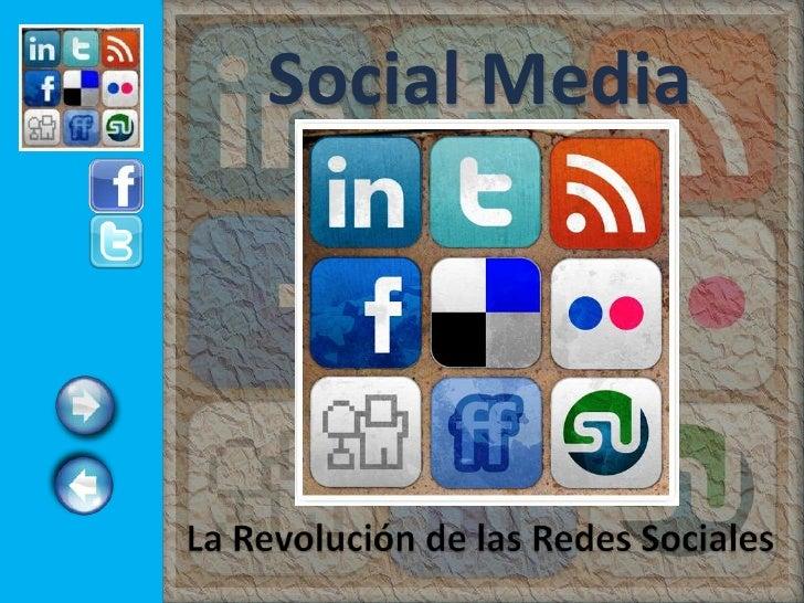Social Media<br />La Revolución de las Redes Sociales<br />
