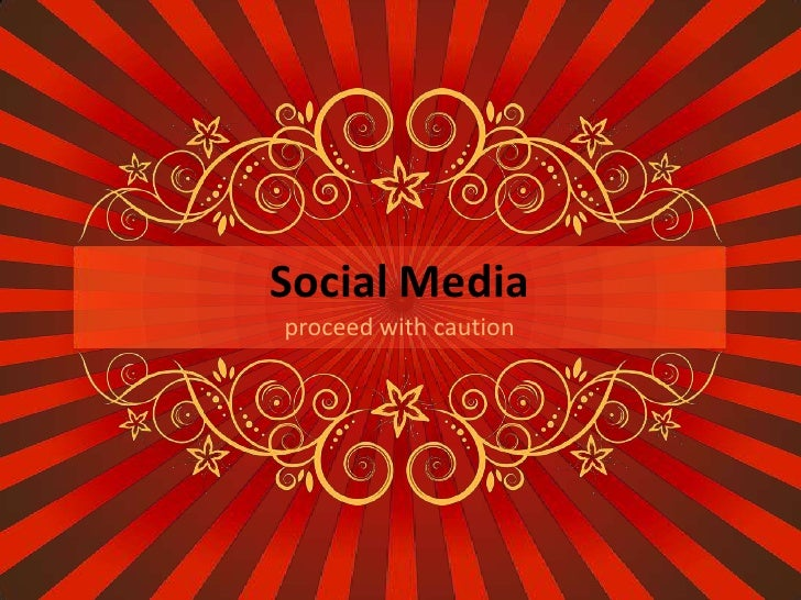 Social Mediaproceed with caution<br />