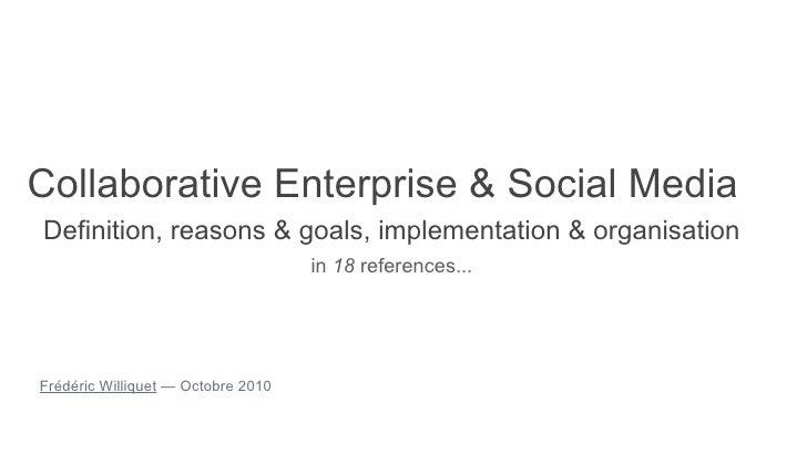 Collaborative Enterprise & Social Media Definition, reasons & goals, implementation & organisation                        ...