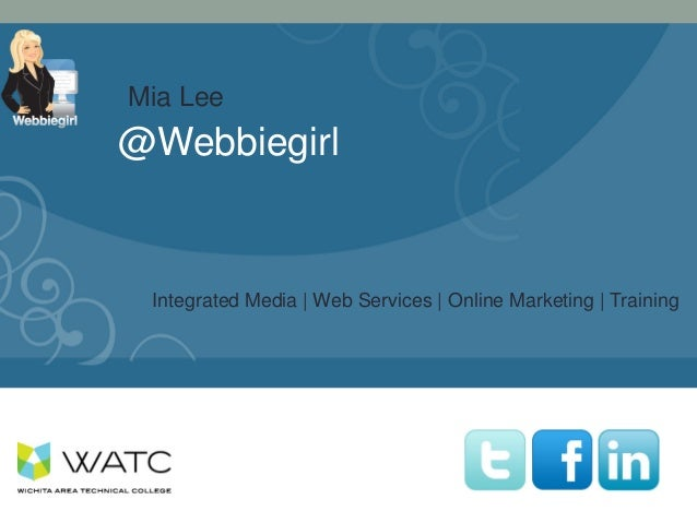 SOCIAL MEDIA @Webbiegirl Integrated Media | Web Services | Online Marketing | Training Mia Lee