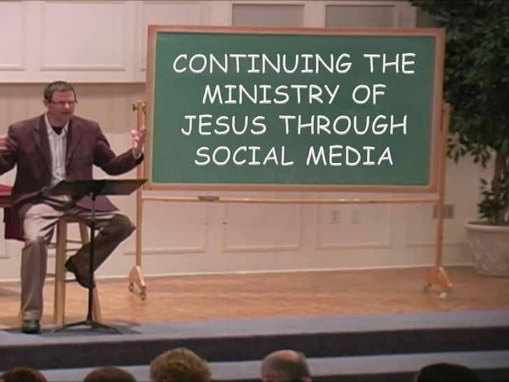 Continuing the Ministry of Jesus through Social Media<br />