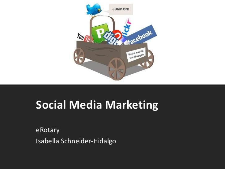 Social Media Marketing eRotary  Isabella Schneider-Hidalgo