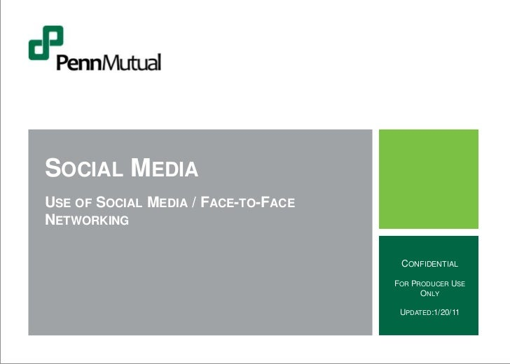 SOCIAL MEDIAUSE OF SOCIAL MEDIA / FACE-TO-FACENETWORKING                                      CONFIDENTIAL                ...