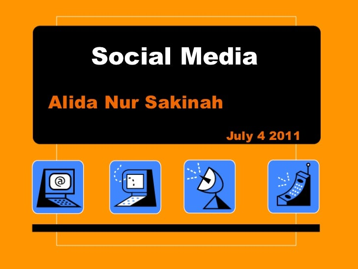 Social Media Alida Nur Sakinah July 4 2011