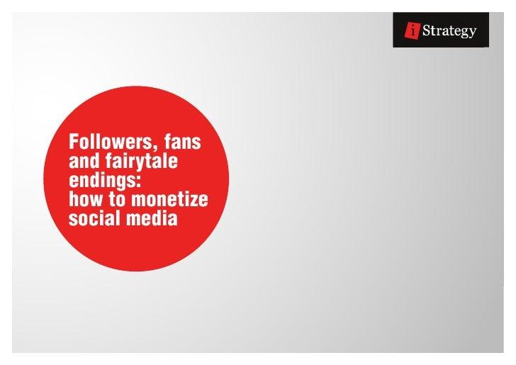 Followers, fansand fairytaleendings:how to monetizesocial media