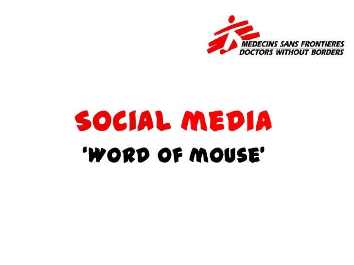 Socialmedia<br />'Word of mouse'<br />