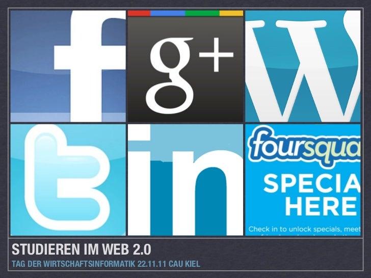STUDIEREN IM WEB 2.0TAG DER WIRTSCHAFTSINFORMATIK 22.11.11 CAU KIEL