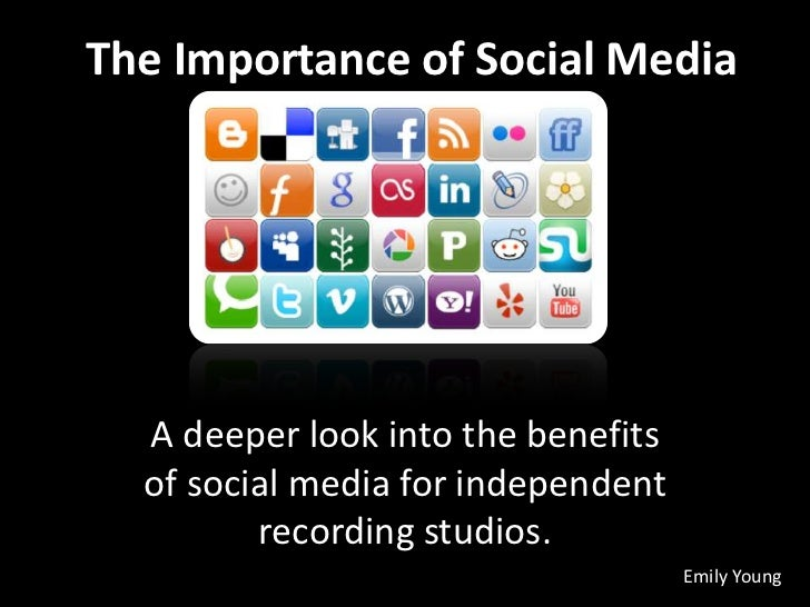 The Importance of Social Media  A deeper look into the benefits  of social media for independent         recording studios...
