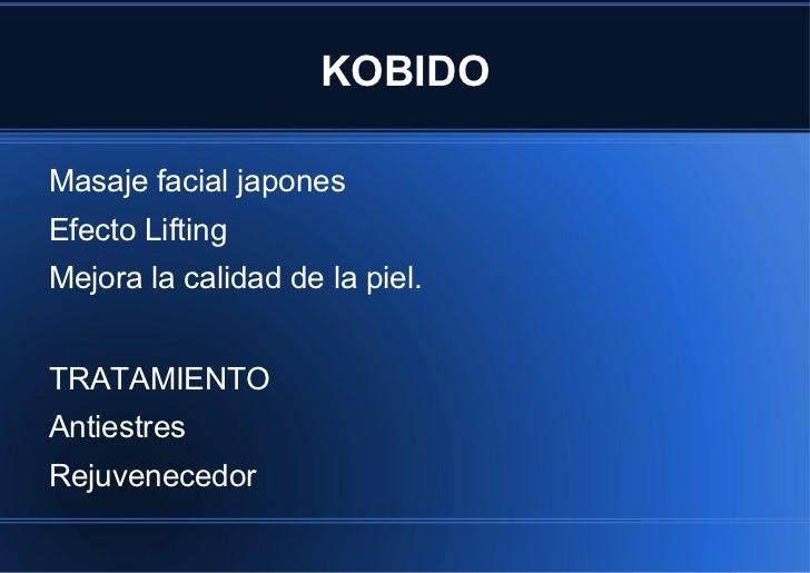 KOBIDO <ul><li>Masaje facial japones